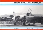 French Military Aviation by JACKSON, Paul A.