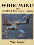 Whirlwind - The Westland Whirlwind Fighter by BINGHAM, Victor