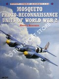 Mosquito Photo-Reconnaissance Units of World War 2 / Photo-Reconnaissance Mosquitoes of World War 2 by BOWMAN, Martin