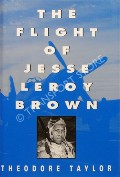 The Flight of Jesse Leroy Brown  by TAYLOR, Theodore