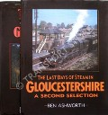 The Last Days of Steam in Gloucestershire by ASHWORTH, Ben