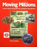 Moving Millions - A Pictorial History of London Transport by BARKER, Theo