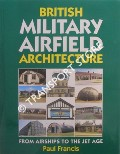 British Military Airfield Architecture by FRANCIS, Paul