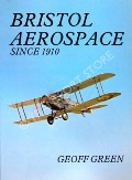 Bristol Aerospace since 1910 by GREEN, Geoff