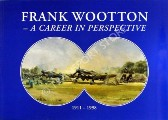 Frank Wootton - A Career in Perspective 1911 - 1998 by BLAKE, John (ed.)