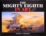 The Mighty Eighth in Art by FREEMAN, Roger A.
