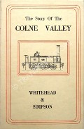 The Story of the Colne Valley by WHITEHEAD, R.A. & SIMPSON, F.D.