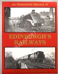 An Illustrated History of Edinburgh's Railways by SMITH, W.A.C. & ANDERSON, Paul