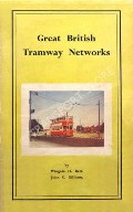 Great British Tramway Networks by BETT, Wingate H. & GILLHAM, John C.