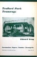 Book cover of Trafford Park Tramways 1897 to 1946 by GRAY, Edward