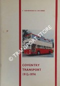 Coventry Transport 1912 - 1974: A brochure commemorating the transfer of Coventry Corporation Transport Department to the West Midlands Passenger Transport Executive on 1st April 1974 by City of Coventry Public Transport Committee