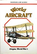World Aircraft: Origins - World War 1 by ANGELUCCI, Enzo & MATRICARDI, Paolo