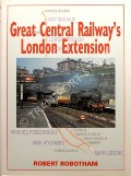 The Great Central Railway's London Extension by ROBOTHAM, Robert