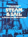Steam & Sail: In Britain and North America by BROCK, P.W. & GREENHILL, Basil