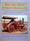 British Road Steam Vehicles by BROWN, Kenneth; RILEY, R.C. & THOMAS, Alan