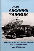 From Airships to Airbus  by LEARY, William M. & TRIMBLE, William F. (eds.)