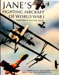 Jane's Fighting Aircraft of World War 1 by JANE, Fred T. (ed.)