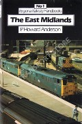 Regional Railway Handbooks: The East Midlands by ANDERSON, P. Howard