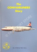 The Convairliners Story by GRADIDGE, J.M.