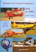 The British Civil Aircraft Registers 1919 - 1999 by AUSTEN, Michael