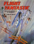 Book cover of Flight Fantastic - The Illustrated History of Aerobatics by CARSON, Annette
