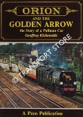 Book cover of Orion and the Golden Arrow - The Story of a Pullman Car by KICHENSIDE, Geoffrey