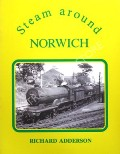 Steam Around Norwich by ADDERSON, Richard