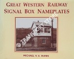 Great Western Railway Signal Box Nameplates by DUNN, Michael V.E.
