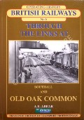Book cover of Through the Links at Southall and Old Oak Common by ABEAR, A.E.