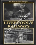 An Illustrated History of Liverpool's Railways by ANDERSON, Paul