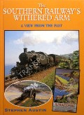 The Southern Railway's Withered Arm by AUSTIN, Stephen
