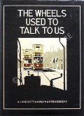 The Wheels Used to Talk to Us - A London Tramwayman Remembers by COOPER, Terence (ed.)
