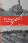 The Runaway Train: Armagh 1889 by CURRIE, J.R.L.