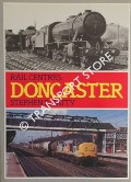 Rail Centres: Doncaster by BATTY, Stephen R.