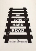 The Long Hard Road by CORNFORTH, Wilson