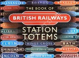 Book cover of The Book of British Railways Station Totems by BRENNAND, Dave & FURNESS, Richard
