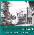 Southern Steam on the Isle of Wight by FAIRCLOUGH, Tony & WILLS, Alan