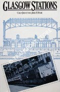 Glasgow Stations by JOHNSTON, Colin & HUME, John R.