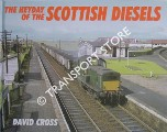 The Heyday of the Scottish Diesels by CROSS, David