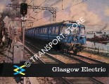 Glasgow Electric - The Story of Scotland's New Electric Railway by BLAKE, George