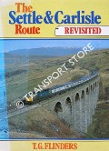 The Settle & Carlisle Route Revisited by FLINDERS, T.G.