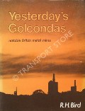Yesterday's Golcondas  by BIRD, R.H.