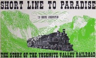 Short Line to Paradise - The Story of the Yosemite Valley Railroad by JOHNSTON, Hank