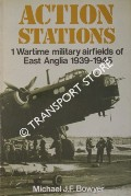 Wartime Military Airfields of East Anglia 1939 - 1945 by BOWYER, Michael J.