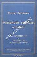 Passenger Services [Timetable] Scotland, 7th September 1964 to 13th June 1965 by British Railways Scottish Region
