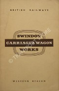 Book cover of Swindon Carriage & Wagon Works by British Railways Western Region