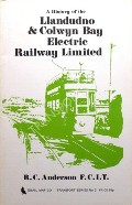 A History of the Llandudno & Colwyn Bay Electric Railway by ANDERSON, R.C.