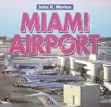 Miami Airport by MORTON, John K.