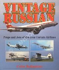 Vintage Russian - Props and Jets of the Iron Curtain Airlines by BALLANTINE, Colin