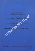A.C. Electrified Lines: A.C. Electric Locomotives Series E3001- E3099 Driver's Instruction Manual by British Railways London Midland Region